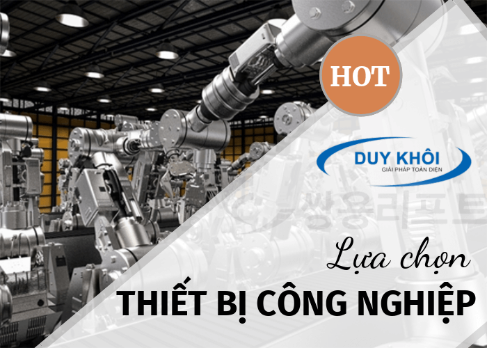 Lua Chon Thiet Bi Cong Nghiep Phu Hop