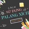 Cach Su Dung Pa Lang Xich 1